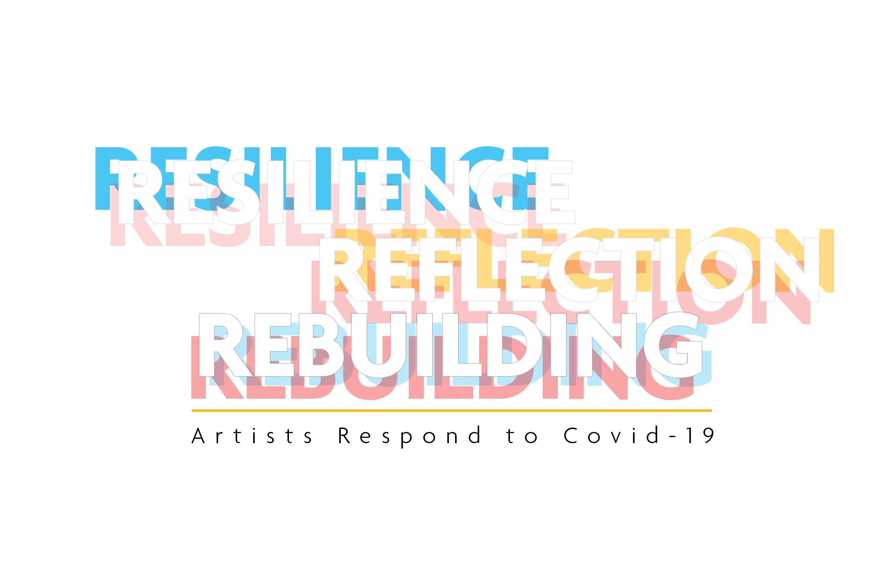 Resilience, Reflection, Rebuilding Artists Respond